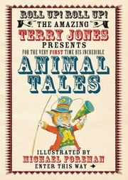 The Fantastic World of Terry Jones: Animal Tales ebook by  Terry Jones,Michael Foreman