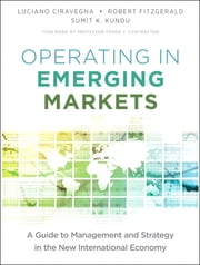 Operating in Emerging Markets - A Guide to Management and Strategy in the New International Economy ebook by Luciano Ciravegna,Robert Fitzgerald,Sumit Kundu