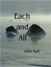 Each and All ebook by John Kuti