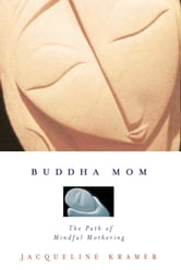Buddha Mom ebook by Jacqueline Kramer