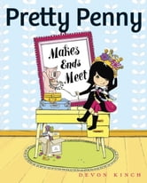 Pretty Penny Makes Ends Meet ebook by Devon Kinch