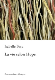 La vie selon Hope - Un roman à rebondissements ebook by Isabelle Bary