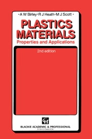 Plastic Materials - Properties and Applications ebook by Birley