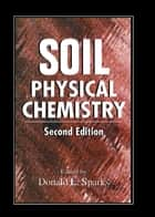 Soil Physical Chemistry, Second Edition ebook by Donald L. Sparks