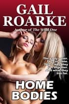 Home Bodies ebook by Gail Roarke