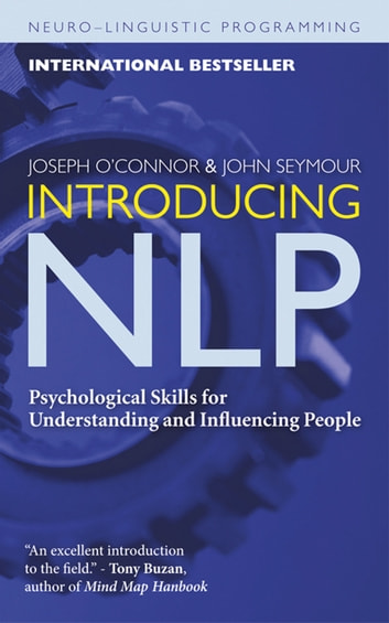 Introducing NLP - Psychological Skills for Understanding and Influencing People ebook by Joseph O'Connor,John Seymour