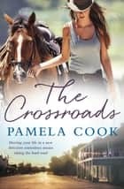 The Crossroads ebook by Pamela Cook
