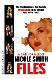 A Case For Murder: Anna Nicole Smith Files ebook by Bryn Curt James Hammond
