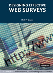 Designing Effective Web Surveys ebook by Mick P. Couper, PhD
