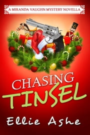 Chasing Tinsel - A Miranda Vaughn Mysteries Novella ebook by Ellie Ashe