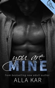 You Are Mine ebook by Alla Kar