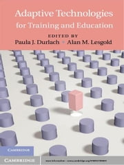Adaptive Technologies for Training and Education ebook by Paula J. Durlach,Alan M. Lesgold