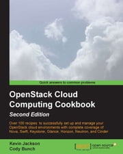 OpenStack Cloud Computing Cookbook, Second Edition ebook by Kevin Jackson, Cody Bunch