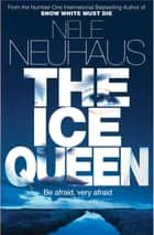 The Ice Queen: Bodenstein & Kirchhoff 3 ebook by Nele Neuhaus