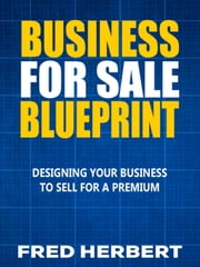 Business For Sale Blueprint ebook by Fred Herbert