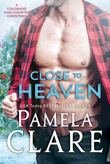Close to Heaven - A Colorado High Country Christmas ebook by Pamela Clare