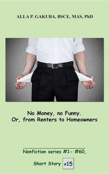 No Money, no Funny  Or, from Renters to Homeowners