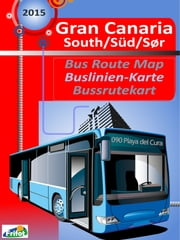 Gran Canaria South Bus Map / Gran Canaria Süd Buslinien-Karte ebook by Pål H. Gjerden