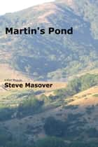 Martin's Pond ebook by Steve Masover
