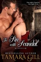 To Sin with Scandal - short novella ebook by Tamara Gill
