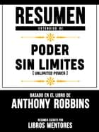 Resumen Extendido De Poder Sin Limites (Unlimited Power) – Basado En El Libro De Anthony Robbins ebook by
