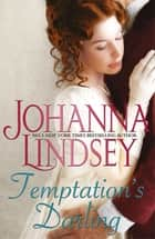 Temptation's Darling - A debutante with a secret. A rogue determined to win her heart. Regency romance at its best from the legendary bestseller. ebook by Johanna Lindsey