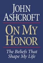 On My Honor ebook by John Ashcroft