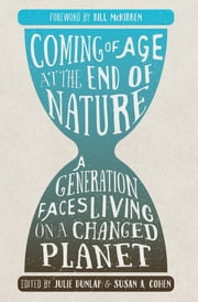 Coming of Age at the End of Nature - A Generation Faces Living on a Changed Planet ebook by