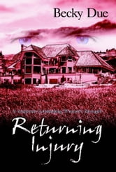 Returning Injury: A Suspense Celebrating Women's Strength ebook by Becky Due
