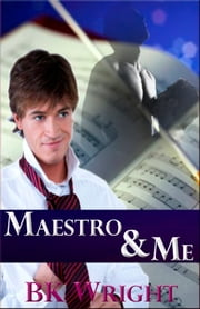 Maestro and Me ebook by BK Wright