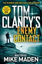Tom Clancy's Enemy Contact eBook by Mike Maden