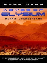 Abyss of Elysium - Mars Wars ebook by Chamberland, Dennis