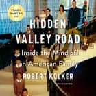 Hidden Valley Road - Inside the Mind of an American Family audiobook by Robert Kolker