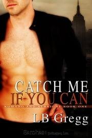 Catch Me if You Can ebook by LB Gregg