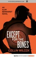 Except for the Bones ebook by Collin Wilcox