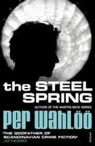 The Steel Spring ebook by Per Wahlöö