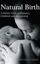 Natural Birth ebook by Kristina Turner