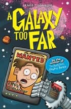 A Galaxy Too Far - Book 2 ebook by Jamie Thomson