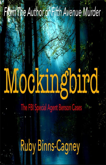 Mockingbird - The FBI Special Agent Benson Cases ebook by Ruby Binns-Cagney