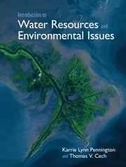 Introduction to Water Resources and Environmental Issues ebook by Karrie Lynn Pennington,Thomas V. Cech