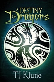 A Destiny of Dragons - Tales From Verania, #2 ebook by Tj Klune