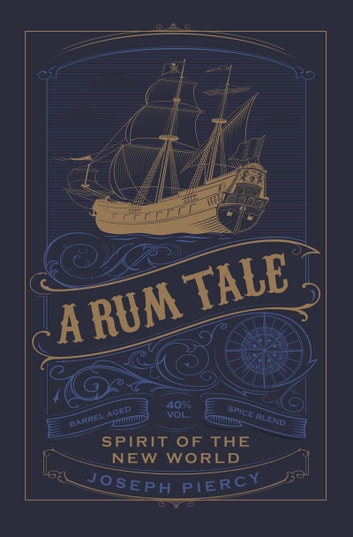A Rum Tale - Spirit of the New World eBook by Joseph Piercy