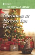 Christmas at Prescott Inn - A Clean Romance ebook by Cathryn Parry