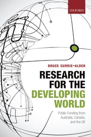 Research for the Developing World - Public Funding from Australia, Canada, and the UK ebook by Bruce Currie-Alder