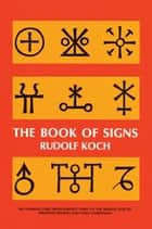 The Book of Signs ebook by Rudolf Koch