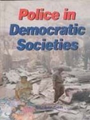 Police in Democratic Societies ebook by Shanker Sen