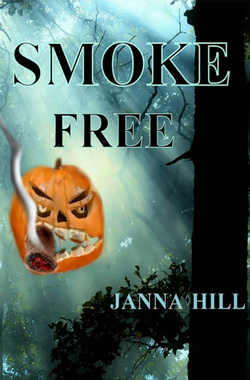 Smoke Free ebook by Janna Hill
