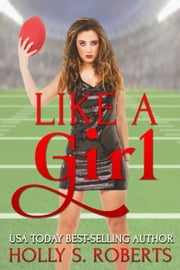 Like a Girl eBook von Holly S. Roberts