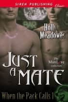 Just a Mate ebook by Holly Meadowes