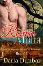 Romeo Alpha - Book 3 ebook by Darla Dunbar